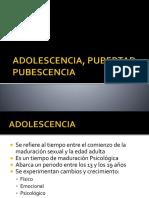 ADOLESCENCIA, PUBERTAD Y PUBESCENCIA