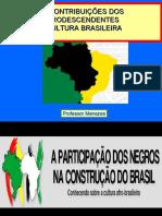 contribuiesdosafrodescendentesculturabrasileira-140102044750-phpapp02