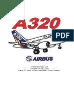 GUIA DE ESTUDO DO A320 MANOBRAS EM SIMULADOR LIMITAÇÕES, FMGS, SISTEMAS PERFORMACE E QUESTIONÁRIOS.pdf