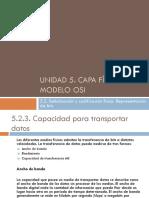 5.2.3. Capacidad Para Transportar Datos