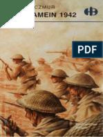 Historyczne Bitwy 071 - El Alamein 1942, Stefan Czmur.pdf