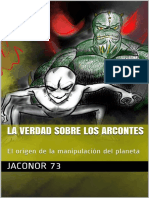 LA VERDAD SOBRE LOS ARCONTES El Origen de La Manipulacin Del Planeta (Spanish Edition)