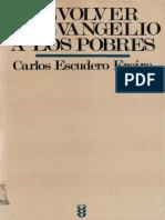 Escudero, Carlos - Devolver el evangelio a los pobres.pdf