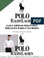 Víctor Zapata, Ana Vargas, Luis Irausquín - Las Camisas POLO Son Ideales Para Una Boda