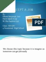 Accept a Job (Elham, Haviv, Eka)