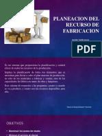 Planeacion Del Recurso de Fabricacion