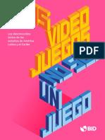 Los Videojuegos No Son Un Juego Los Desconocidos Éxitos de Los Estudios de América Latina y El Caribe