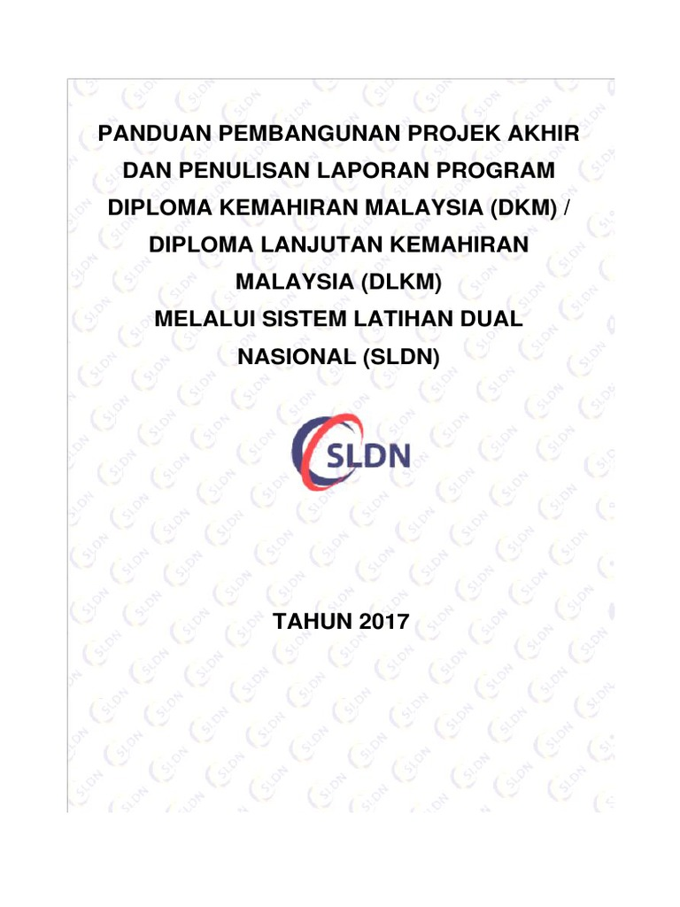 Panduan Pembangunan Projek Akhir Dan Penulisan Laporan Program Diploma Kemahiran Malaysia Dkm Diploma Lanjutan Kemahiran Malaysia Dlkm Melalui Sistem Latihan Dual Nasional Sldn
