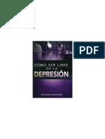 Cómo Ser Lilbre de La Depresión - Guillermo Maldonado