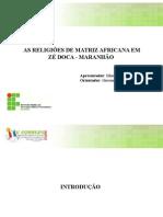 AS RELIGIÕES DE MATRIZ AFRICANA EM ZÉ DOCA - MARANHÃO