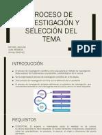 PROCESO DE INVESTIGACIÓN Y SELECCIÓN DEL TEMA.pptx