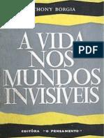 AVida Nos Mundos Invisiveis - Anthony Borgia [Formato A6]
