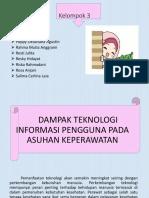PPT DAMPAK TEKNOLOGI INFORMASI PENGGUNA PADA ASUHAN KEPERAWATAN.pptx