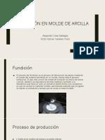 Fundición en Molde de Arcilla.pptx
