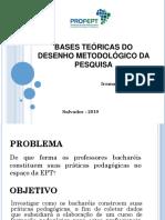 Bases Teóricas Do Desenho Metodológico Da Pesquisa
