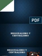 Regionalismo y Centralismo