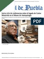Conferencias Sobre El Legado de Carlos Monsiváis en El Museo de Antropología - El Sol de Puebla