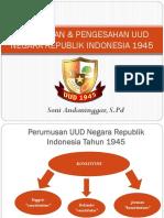 Perumusan & Pengesahan Uud Negara Republik Indonesia 1945