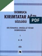 Dicționarul Graiului Tătar Dobrogean Vol. 1, A-D / Dobruca Qırım Tatar Ağzı Sozlıgı Bol. 1 A-D