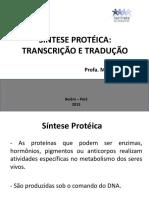 SÍNTESE PROTÉICA. TRANSCRIÇÃO E TRADUÇÃO.pptx