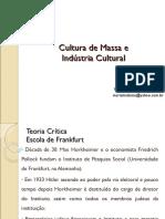 Cultura de massa e Industria cultural.