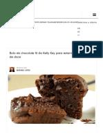 Bolo de Chocolate Fit Da Kelly Key Para Exterminar a Vontade de Doce - Vix