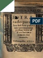 Tratado Para Saber Bien Leer y Escreuir, Pronunciar y Cantar Letra Assi en Latin Como en Romance (1551)