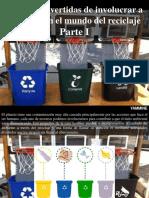 Yammine - Maneras Divertidas de Involucrar a Los Niños en El Mundo Del Reciclaje, Parte I