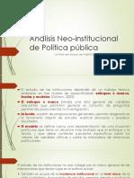 Análisis Neo-institucional de Política pública.pptx