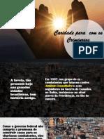 Palestra - Caridade para  com os Criminosos.pptx