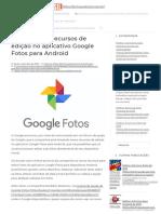 Google Lança Recursos de Edição No Aplicativo Google Fotos Para Android