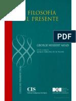 George Herbert Mead - La filosofía del presente  -Centro de Investigaciones Sociológicas (2008)