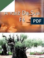 a_raiz_da_sua_fe