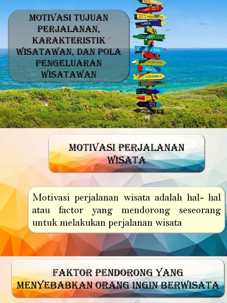 9. Motivasi Tujuan Perjalanan Fix
