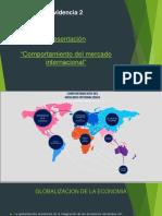 """Presentación 2 """"Comportamiento Del Mercado Internacional"""" (2010666)"""