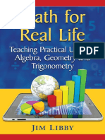 Math for Real Life Teaching Practical Uses for Algebra, Geometry and Trigonometry by JiM Libby