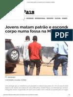 Jovens Matam Patrão e Escondem Corpo Numa Fossa Na Matola