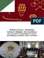 Refletir & Ecoar - Patrimônio Cultural e Religiões Afro-brasileira - Uma Experiência Compartilhada de Ensino-Aprendizagem