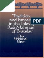 (S U N Y Series in Judaica) Ora Wiskind-Elper - Tradition and Fantasy in the Tales of Reb Nahman of Bratslav-State University of New York Press (1998)
