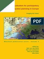 (Mansholt Publication Series 3) Adri van den Brink_ Ron van Lammeren_ Rob van de Velde_ Silke Däne - Imaging the future_ Geo-visualisation for participatory spatial planning in Europe-Wageningen Acade.pdf
