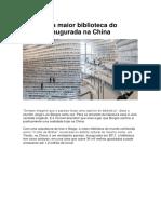 Conheça a Maior Biblioteca Do Mundo Inaugurada Na China