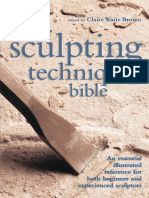 The Sculpting Techniques Bible an Essential Illustrated Reference for Both Beginner and Experienced Sculptors