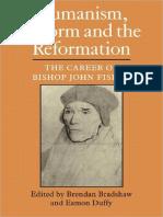 Brendan Bradshaw, Eamon Duffy - Humanism, Reform and the Reformation_ The Career of Bishop John Fisher-Cambridge University Press (2009).pdf