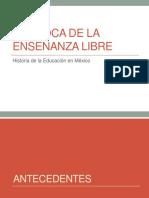 93938674-La-epoca-de-la-ensenanza-libre.pptx