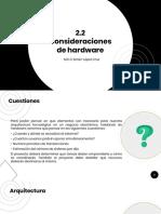 2.2 Consideraciones de Hardware