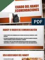 Uso adecuado del Handy y recomendaciones.pptx