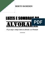 Huberto Rohden - Luzes e Sombras da Alvorada Pdf.pdf