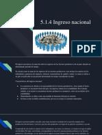 5.1.4 Ingreso nacional .pptx