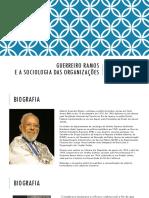 Alberto Guerreiro Ramos e a Sociologia Das Organizacoes