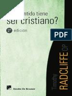 Qué Sentido Tiene Ser Cristiano_ El Abismo de La Plenitud en El Devenir de La Vida Cotidiana - Timothy RADCLIFFE